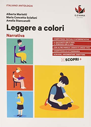 Leggere a colori. Narrativa. Con Scrittura, metodo di studio, testi non letterari. Per il biennio delle Scuole superiori. Con e-book. Con espansione online