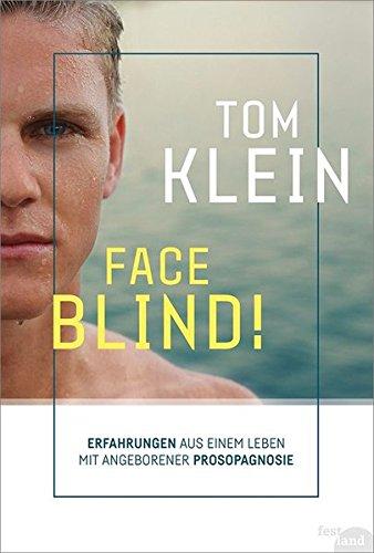 FACE BLIND!: Erfahrungen aus einem Leben mit angeborener Prosopagnosie