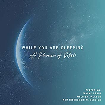 While You Are Sleeping: A Promise of Rest