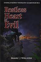 Restless Heart of Evil (Dangerous Worlds Game Books)