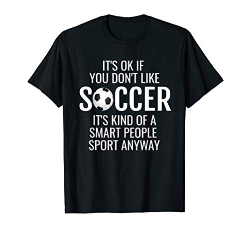 Funny Soccer Quotes Sayings It's Ok If A Soccer Love T-Shirt
