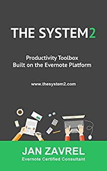 THE SYSTEM2: Productivity Toolbox Built on the Evernote Platform by [Jan Zavrel]