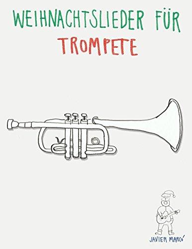 Weihnachtslieder für Trompete: Leichte Lieder! (German Edition)