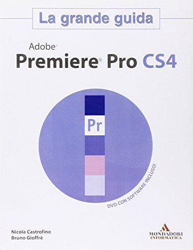 Adobe Premier Pro CS4. La grande guida. Con DVD-ROM