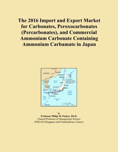 The 2016 Import and Export Market for Carbonates, Peroxocarbonates (Percarbonates), and Commercial Ammonium Carbonate Containing Ammonium Carbamate in Japan