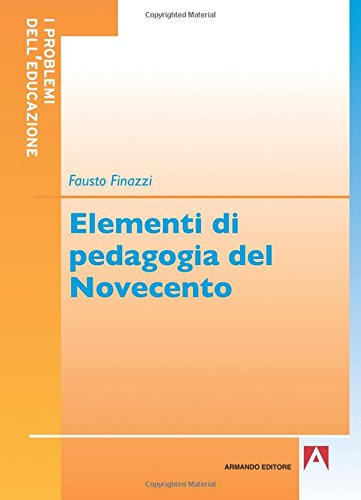 Elementi di pedagogia del Novecento: I problemi dell'educazione