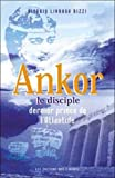 Ankor le disciple, dernier prince de l'Atlantide