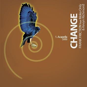Change (Acapella) [feat. Moka Only & Kevyn Richmond]