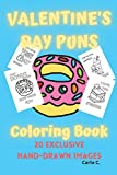 Valentine's Day Puns Coloring Book: 20 exclusive hand-drawn images
