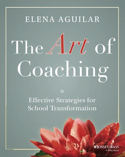 Compare Textbook Prices for The Art of Coaching: Effective Strategies for School Transformation 1 Edition ISBN 9781118206539 by Aguilar, Elena