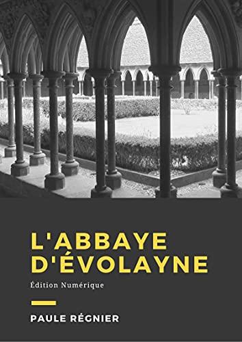 L'abbaye d'Evolayne: Roman historique (French Edition)