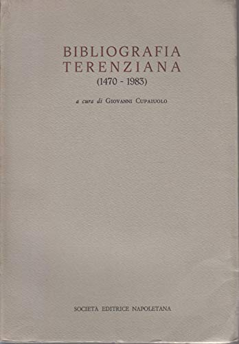 BIBLIOGRAFIA TERENZIANA (1470-1983) A Cura Di Giovanni Cupaiuolo