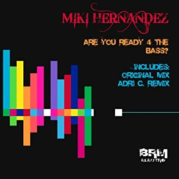 Are You Ready 4 The Bass