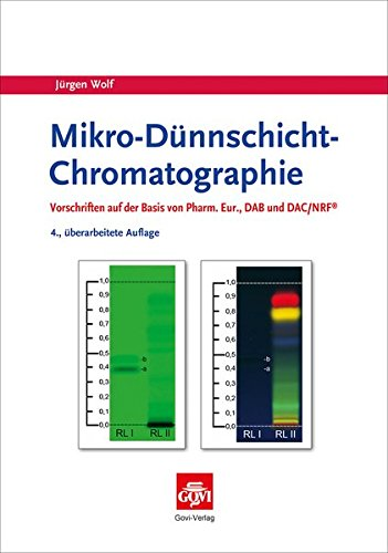 Mikro-Dünnschicht-Chromatographie: Vorschriften auf Basis des Pharm. Eur., DAB und DAC/NRF (Govi)