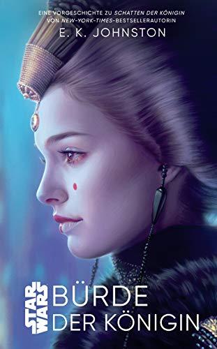 Star Wars: Bürde der Königin: eine Vorgeschichte zu Schatten der Kö