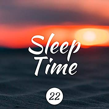 22 Sleep Time - Soothing Music with Nature Sounds