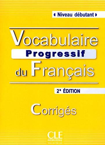 Vocabulaire progressif du français. Corrigé (Débutant): Corriges (niveau d