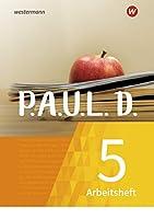 P.A.U.L. D. (Paul) 5. Arbeitsheft. Fuer Gymnasien und Gesamtschulen - Neubearbeitung: Persoenliches Arbeits- und Lesebuch Deutsch