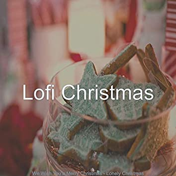 We Wish You a Merry Christmas - Lonely Christmas