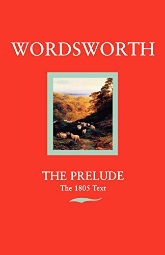 The Prelude: Or, Growth of a Poet's Mind (Text of 1805) (Oxford Standard Authors)
