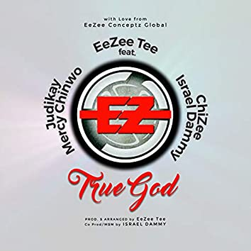 True God (feat. ChiZee, Israel Dammy, Judikay & Mercy Chinwo)