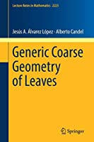 Generic Coarse Geometry of Leaves (Lecture Notes in Mathematics)
