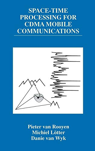 Space-Time Processing for CDMA Mobile Communications (The Springer International Series in Engineering and Computer Scie