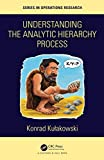 Understanding the Analytic Hierarchy Process (Chapman & Hall/CRC Series in Operations Research) (English Edition)