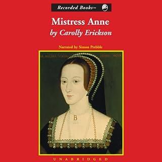 Mistress Anne     The Exceptional Life of Anne Boleyn              Autor:                                                                                                                                 Carolly Erickson                               Sprecher:                                                                                                                                 Simon Prebble                      Spieldauer: 9 Std. und 10 Min.     1 Bewertung     Gesamt 3,0