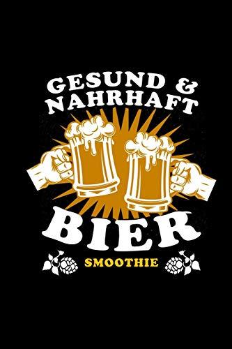 Bier Smoothie: a5 Notizblock Kariert Wortspiel Humor Witz Bierliebhaber Geschenk Brauer Craftbier Pale Ale Notizbuch