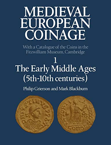 Medieval European Coinage: 1 The Early Middle Ages (5th-10th centuries)
