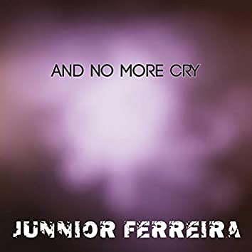 And No More Cry