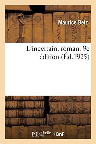 L'incertain, roman. 9e édition