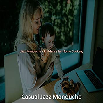 Jazz Manouche - Ambiance for Home Cooking