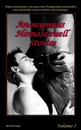 Anonymous Homosexuell Stories 1 (German Edition)