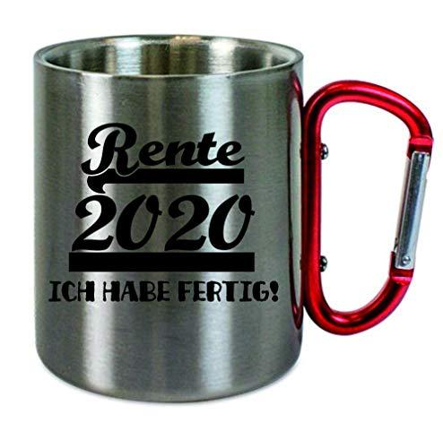 Creativ Deluxe Edelstahltasse mit Carabiner Rente 2020 - ich Habe fertig Blechtasse, Campingtasse,Kaffeetasse mit Motiv,Bürotasse, Bedruckte Tasse mit Sprüchen oder Bildern