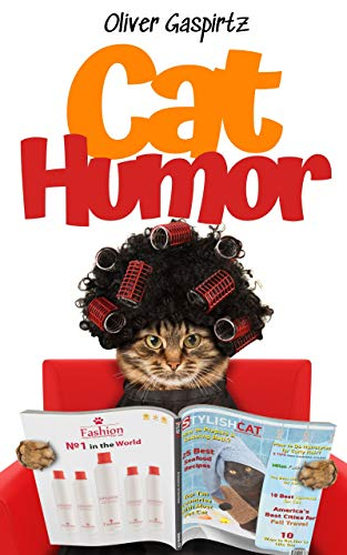 Cat Humor: A Funny Little Book For Cat People (English Edition)
