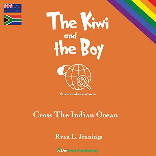 The Kiwi and The Boy: Cross The Indian Ocean audiobook cover art