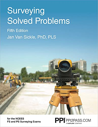PPI Surveying Solved Problems, 5th Edition – Comprehensive Practice Guide with More Than 900 Probl