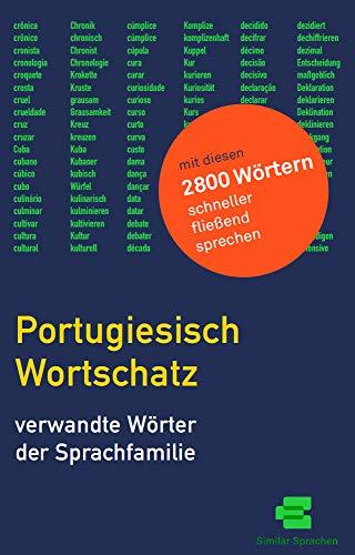 Portugiesisch Wortschatz: Verwandte Wörter [Kognaten] der Sprachfamilie