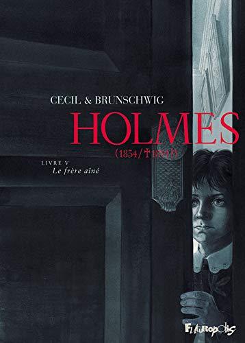 Holmes (Tome 5-Le frère ainé): (1854/ † 1891?)