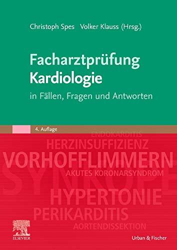 Facharztprüfung Kardiologie: in Fällen, Fragen und Antworten