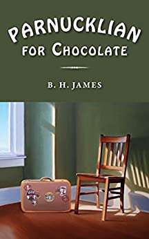 Parnucklian for Chocolate by [B.H. James]