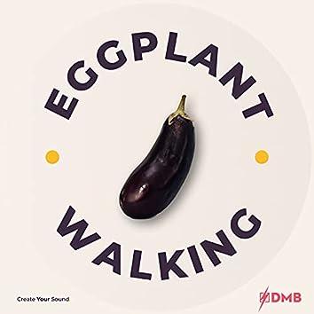Eggplant Walking
