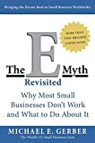 Real Estate Investing Books! - The E-Myth Revisited: Why Most Small Businesses Don't Work and What to Do About It