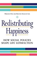 Redistributing Happiness: How Social Policies Shape Life Satisfaction