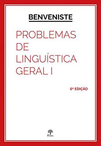 PROBLEMAS DE LINGUÍSTICA GERAL - VOL. I