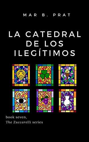 La catedral de los ilegítimos (Los Zuccarelli nº7. Partes I, II y III)