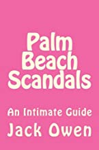Palm Beach Scandals: An Intimate Guide