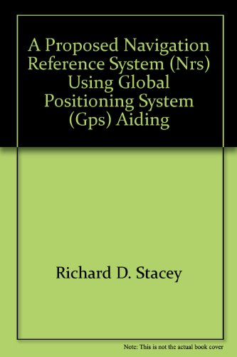A Proposed Navigation Reference System (NRS) Using Global Positioning System (GPS) Aiding
